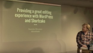 Summary of Providing a great editing experience with WordPress and Shortcake – Presentation and video